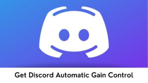 Automatic Gain Control in Discord and How to Disable it?