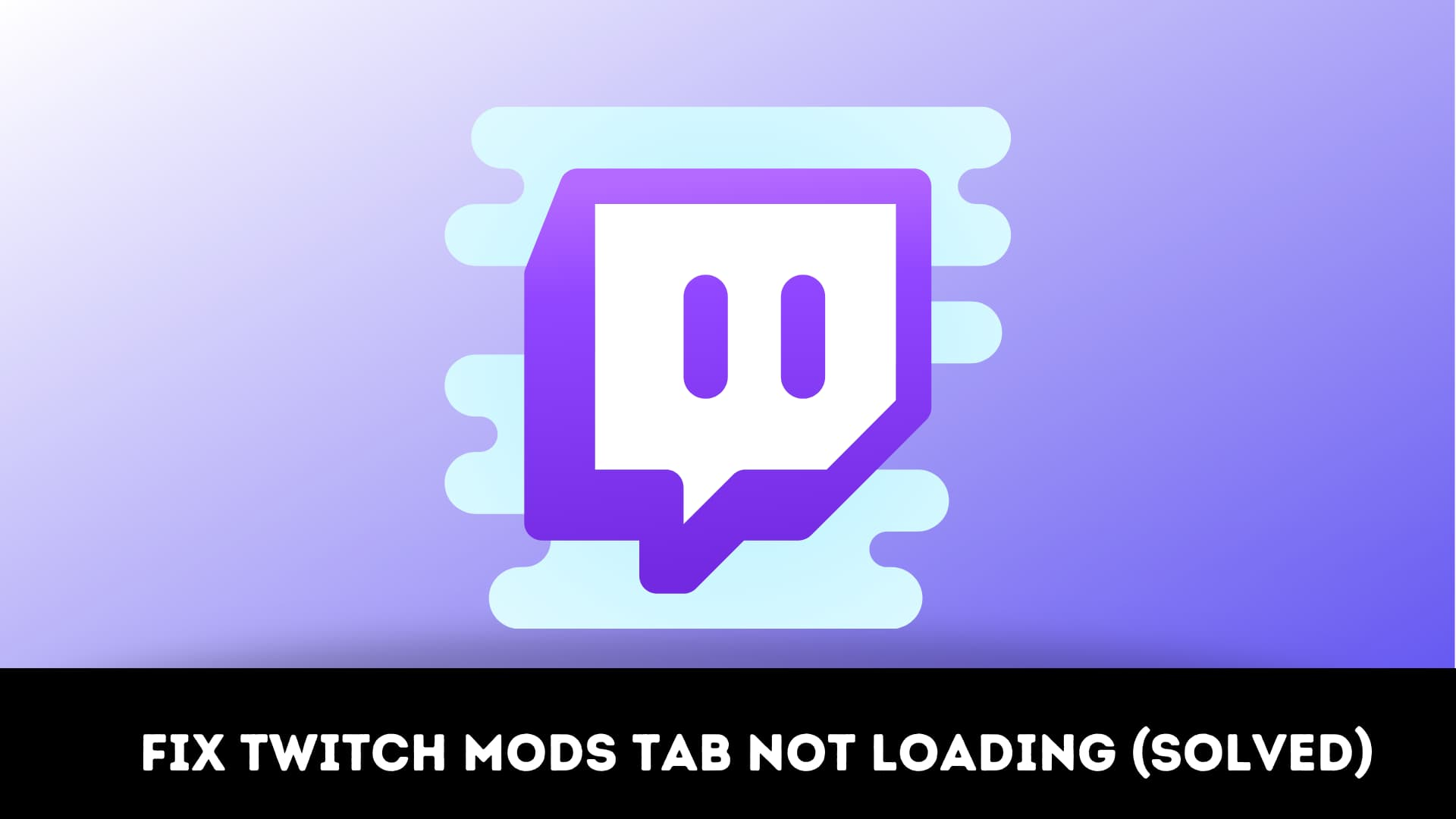 How to Fix Twitch Mods Tab Not Loading 2021